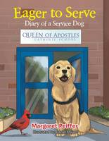 Eager to Serve: Diary of a Service Dog (Paperback)