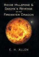Richie Millstone & Dakota's Revenge of the Firewater Dragon (Hardback)