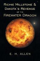 Richie Millstone & Dakota's Revenge of the Firewater Dragon (Paperback)