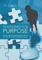 Positioned for Purpose (Hardback)