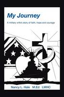My Journey: A Military Wife's Story of Faith, Hope, and Courage (Paperback)