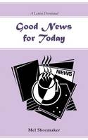 Good News for Today: A Lenten Devotional (Paperback)