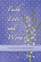 Faith Love and Word: Faith Love and Word (Paperback)
