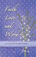 Faith Love and Word: Faith Love and Word (Hardback)