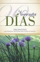 Noventa Dias: Incentivo Para Personas Cristianas Que Comen En Exceso (Paperback)