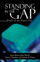 Standing in the Gap: Power of the Prayer Line (Paperback)