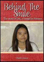 Behind the Smile: Maya - Illusion v. 3: The Story of Lek, a Bar Girl in Pattaya (Paperback)