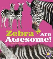 Zebras are Awesome (Awesome African Animals!) (Paperback)