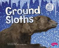 Ground Sloths - Ice Age Animals (Paperback)