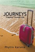 Journeys: Tripping Through Life (Paperback)