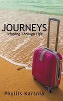 Journeys: Tripping Through Life (Hardback)