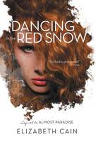 Dancing in the Red Snow (Hardback)