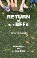Return of the Bffs: More Awesome Adventures of Kat, TIFF, Amy, and Hanna (Paperback)