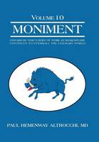 Moniment: Volume 10: Edward de Vere's Body of Work as Shakespeare Continues to Enthrall the Literary World (Hardback)
