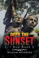 Defy the Sunset: Li'l Bud Book 2 (Paperback)