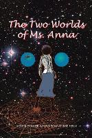 The Two Worlds of Ms. Anna (Paperback)