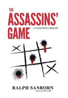 The Assassins' Game: A Caleb Frost Thriller (Hardback)