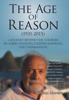 The Age of Reason (1931-2015): A Journey Beyond the Theories of Albert Einstein, Stephen Hawking, and Thomas Paine (Hardback)