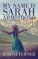 My Name Is Sarah Armstrong (Paperback)