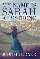 My Name is Sarah Armstrong (Hardback)