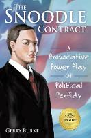 The Snoodle Contract: A Provocative Power Play of Political Perfidy (Paperback)