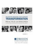 Philadelphia Behavioral Health Services Transformation: Practice Guidelines for Recovery and Resilience Oriented Treatment (Paperback)