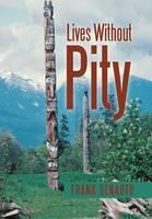Lives Without Pity (Hardback)