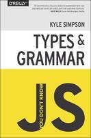 You Don't Know JS - Types & Grammar (Paperback)