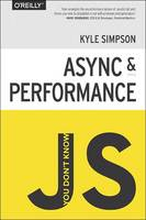 You Don't Know JS - Async & Performance (Paperback)