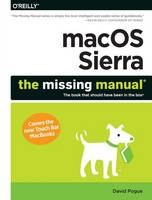 Macos Sierra: The Missing Manual: The Book That Should Have Been in the Box (Paperback)