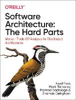 Software Architecture: The Hard Parts: Modern Tradeoff Analysis (Paperback)