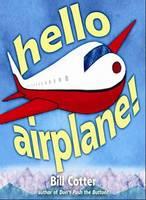 Hello, Airplane! (Hardback)