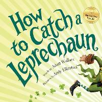 How to Catch a Leprechaun - How to Catch (Hardback)