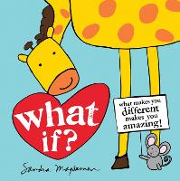 What If?: What makes you different makes you amazing! - All About YOU Encouragement Books (Hardback)