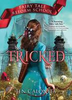 Tricked: Fairy Tale Reform School - Fairy Tale Reform School 3 (Hardback)