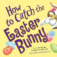 How to Catch the Easter Bunny - How to Catch (Hardback)