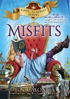 Misfits: Royal Academy Rebels, Book 1 - Royal Academy Rebels 1 (Hardback)