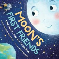 Moon's First Friends: One Giant Leap for Friendship (Hardback)