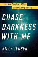 Chase Darkness With Me: How One True Crime Writer Started Solving Murders (Hardback)