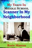 My Years In Middle School Scanner In My Neighborhood (Paperback)