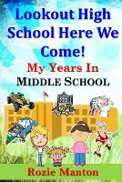 Lookout High School Here We Come! - My Years in Middle School 6 (Paperback)