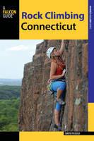 Rock Climbing Connecticut - State Rock Climbing Series (Paperback)
