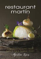 The Restaurant Martin Cookbook: Sophisticated Home Cooking From the Celebrated Santa Fe Restaurant (Hardback)