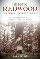 Historic Redwood National and State Parks: The Stories Behind One of America's Great Treasures (Paperback)
