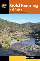 Gold Panning California: A Guide to the Area's Best Sites for Gold - Gold Panning (Paperback)