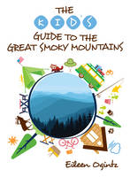 The Kid's Guide to the Great Smoky Mountains (Paperback)