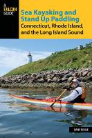 Sea Kayaking and Stand Up Paddling Connecticut, Rhode Island, and the Long Island Sound (Paperback)