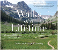 Walks of a Lifetime: Extraordinary Hikes from Around the World (Paperback)