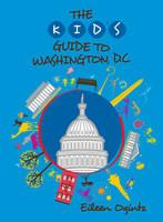 Kid's Guide to Washington, DC - Kid's Guides Series (Paperback)