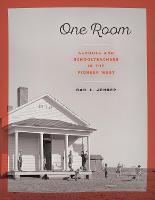 One Room: Schools and Schoolteachers in the Pioneer West (Paperback)